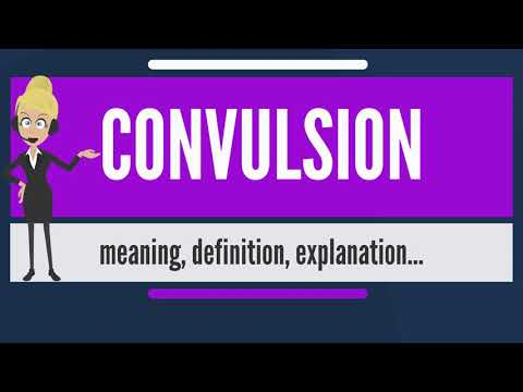 what-is-convulsion?-what-does-convulsion-mean?-convulsion-meaning,-definition-&-explanation