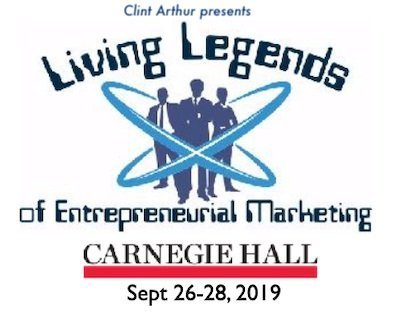 Clint Arthur Presents Living Legends of Entrepreneurial Marketing at Carnegie Hall - Sept 26-28, 2019