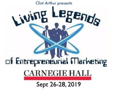 Clint Arthur Presents Living Legends of Entrepreneurial Marketing at Carnegie Hall - Sept 26-28, 2019