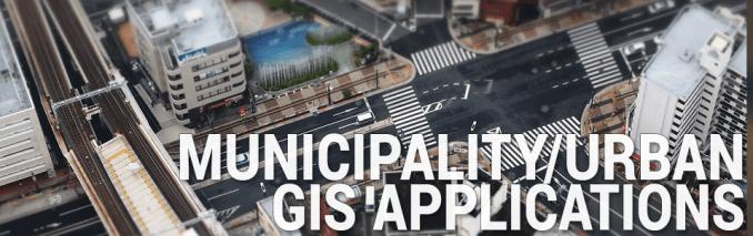Municipality Urban GIS Applications