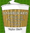 Starbucked