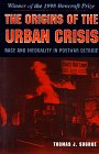 The Origins of the Urban Crisis - by Thomas J. Sugrue