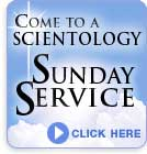 Come to a Scientology Sunday Service - Click Here