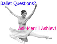ballet questions? ask Merrill Ashley