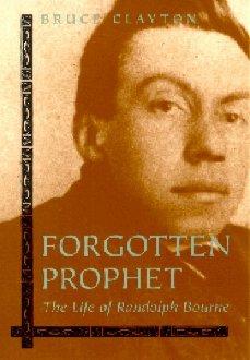 Randolph Bourne, Forgotten Prophet