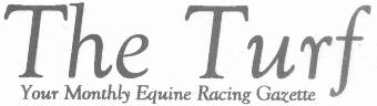 The Turf - Your Monthly Equine Racing Gazette
