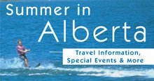 Summer in Alberta — travel information, special events and more.