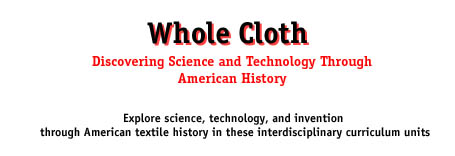 Whole Cloth: Discovering Science and Technology Through American History