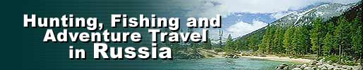 Hunting, Fishing and Adventure Travel in Russia