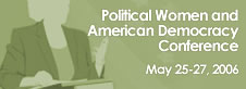 Political Women and American Democracy Conference :: May 25-27