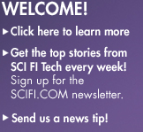 Welcome to SCI FI Tech!  Learn more, subscribe to our newsletter or send us a news tip!