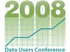 Click for more information about the 2008 Data Users Conference