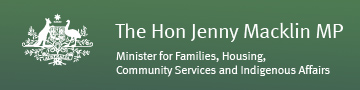 The Hon Jenny Macklin MP - Minister for Families, Housing, Community Services and Indigenous Affairs