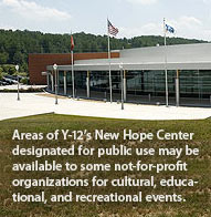Areas of Y-12's New Hope Center designated for public use may be available to some not-for-profit organizations for cultural, educational, and recreational events.