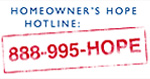 Homeowner's HOPE Hotline: 888-995-HOPE