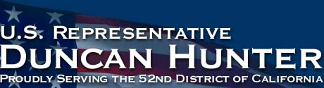 Representative Duncan Hunter, Proudly serving the 52nd District of California