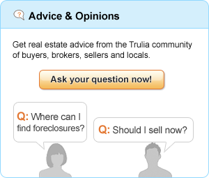 """Advice & Opinions: Get real estate advice from the Trulia community of buyers, brokers, sellers and locals. Ask your question now! (E.g., """"What's a short sale?"""" or """"Is now a good time to buy?"""")"""