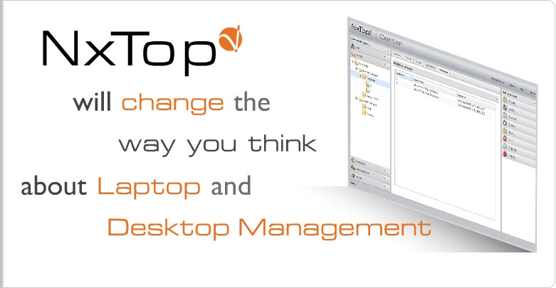 NxTop will change the way you think about laptop and desktop management