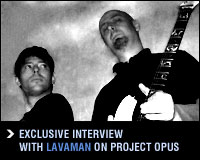 Lavaman: Exclusive Interview on Project Opus