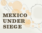 Full coverage of Mexico's drug war