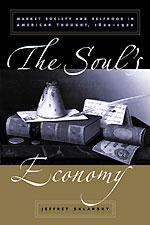 The Soul's Economy: Market Society and Selfhood in American Thought, 1820-1920 JPG