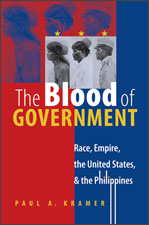 The Blood of Government Race, Empire, the United States, and the Philippines JPG