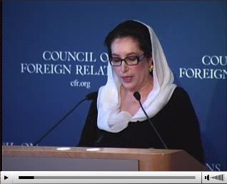 A Conversation with Benazir Bhutto (Video), Council on Foreign Relations (CFR), August 15, 2007, Full-Length,  http://www.cfr.org/publication/14048/conversation_with_benazir_bhutto_video.html