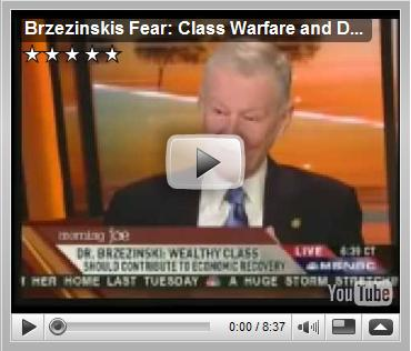 Brzezinskis Fear: Class Warfare and Destruction of the New World Order, February 18, 2009