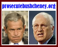 Prosecute Bush and Cheney