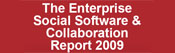 The Enterprise Social Software & Collaboration Report 2009