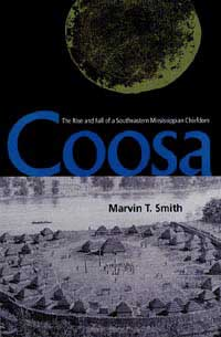"Cover of ""Coosa: The Rise and Fall of a Southeastern Mississippian Chiefdom"" by Marvin T. Smith."