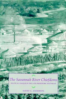 "Cover of ""The Savannah River Chiefdoms"" by David G. Anderson."