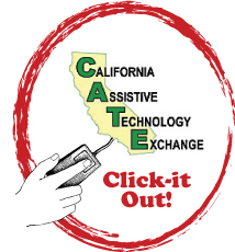 CATE: California Assistive Technology Exchange -- Click-it Out!