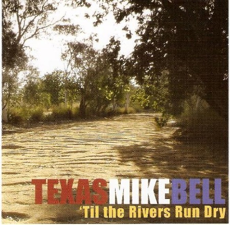 TEXAS MIKE BELL CD 2009