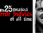 TMA's 25 Greatest Horror Movies of All Time