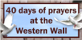 40 Days of Prayers at the Western Wall