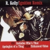 R Kelly - Ignition Remix