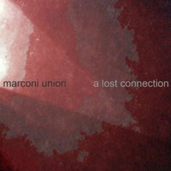 Marconi Union - A Lost Connection