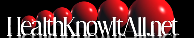 HealthKnowItAll.net, your ultimate source for health news.