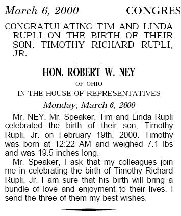 Congressman Robert Ney Congratulates Tim Rupli on the birth of his son in the Congressional Record on March 6, 2000