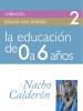 La educación de 0 a 6 años