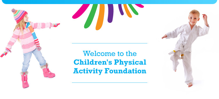Welcome to the Children's Physical Activity Foundation