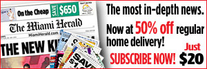 The Miami Herald: The most in-depth news. Now at 50% off regular home delivery! Just $20 - Subscribe now!