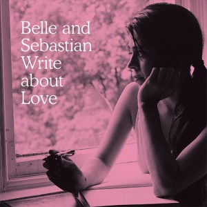 belle and sebastian write about love Top 10 Indie Album of 2010 you should have