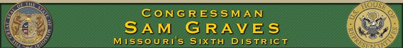 Congressman Sam Graves - Representing the People of Missouri's Sixth District