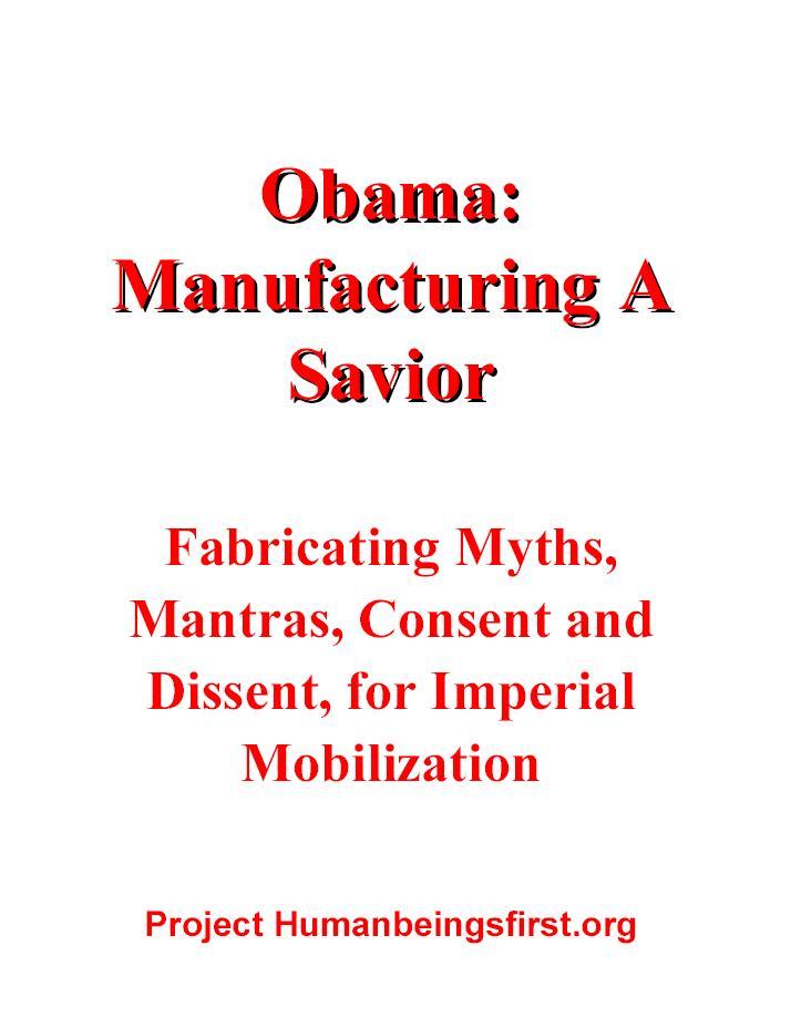 Obama: Manufacturing A Savior