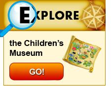 Explore the Children's Museum!