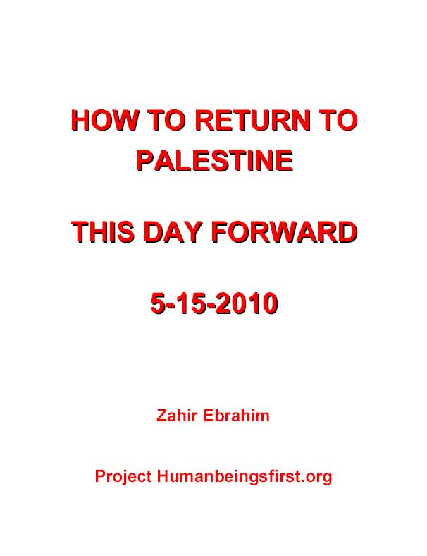 Pamphlet: HOW TO RETURN TO PALESTINE THIS DAY FORWARD 5-15-2010