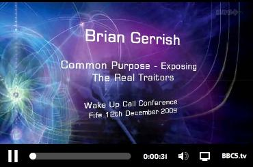Brian Gerrish Common Purpose - Exposing the Real Traitors Wakeup Call Conference Fife 12 December 2009 BBC5
