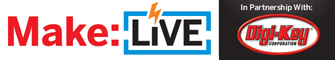 Make: Live Our Bi-Weekly Streaming Show & Tell